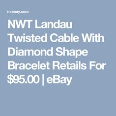 NWT Landau Twisted Cable With Diamond Shape Bracelet Retails For $95.00  | eBay
