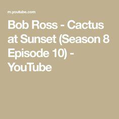 Bob Ross - Cactus at Sunset (Season 8 Episode Bob Ross Youtube, The Joy Of Painting, Monroe Quotes, Ocean Sunset, Chalk Pastels, Illuminated Letters, Season 8, Linocut Prints, William Morris
