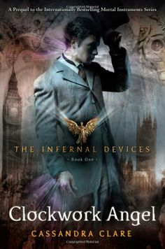 The Clockwork Angel is the 1st book in The Infernal Devices series, a young adult fantasy set in London in  1878 - written by Cassandra Clare.