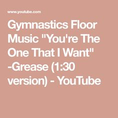 "Gymnastics Floor Music ""You're The One That I Want"" -Grease (1:30 version) - YouTube"