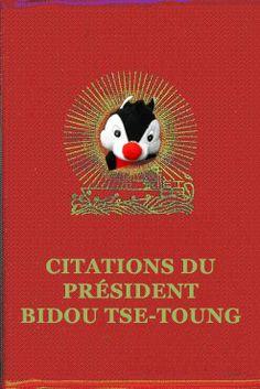 Citations du Président Bidou Tse-Toung.