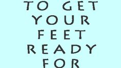 4 Ways to Get Your Feet Ready for Summer