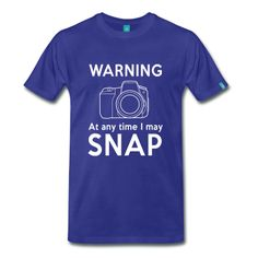 At any time I may snap t-shirt design wth an image of a camera for the photographer Yearbook Shirts, Yearbook Staff, Yearbook Pages, Yearbook Quotes, Yearbook Covers, Yearbook Layouts, Yearbook Design, Yearbook Ideas, Tshirt Photography