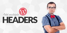 Learn how to add multiple headers to your wordpress theme. Quick and simple for every newbie.