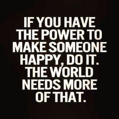 If you have the power... #quote #happy #makesomeonesday #qotd #power #wordsofwisdom