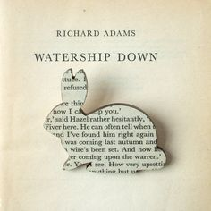 Watership Down - rabbit brooch. Original pages from classic book...could do this with so many other themes from books too, Teacup for Alice in Wonderland, Mary Poppins silhouette for said title etc.