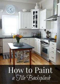 How to paint a tile backsplash.  This is so easy and is a dramatic change.  Love it!