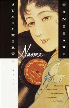 Naomi by Junichiro Tanizaki. His books are really, really, REALLY good.