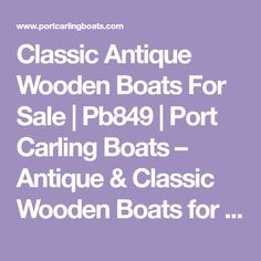 Classic Antique Wooden Boats For Sale