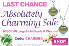 Last day! Absolutely Charming Sale at www.beadaholique.com - 20% off all European Style Large Hole Beads and Charms for #DIY #beading and #jewelry-making or for #Pandora style and #charm bracelets. Over 2,800 styles on sale! Ends Monday.