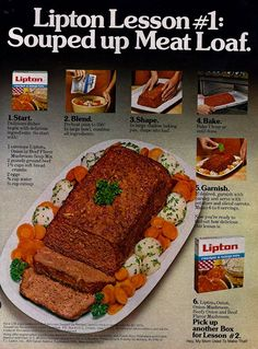 The beauty of this 1979 recipe is that it calls for shaping the meatloaf by hand rather than using a loaf pan. The result is a moist meatloaf with a crispy crust. 1 envelope Lipton Onion or Beef Flavor Mushroom Soup Mix 2 pounds ground beef 1 1/2 cups soft...