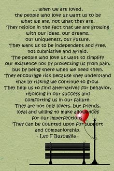 My favourite Leo Buscaglia quotes New Quotes, Happy Quotes, Great Quotes, Quotes To Live By, Love Quotes, Inspirational Quotes, Awesome Quotes, Leo Buscaglia Quotes, Cool Words