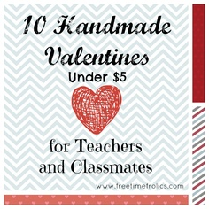 Free Time Frolics: 10 Valentines for Classmates and Teachers