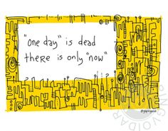 One Day is Dead | gapingvoid art