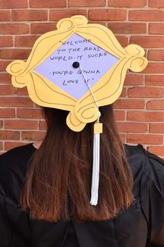 Welcome to the real world it sucks you're gonna love it friends graduation cap the one where I graduate - Decoration For Home Funny Graduation Caps, Graduation Cap Designs, Graduation Cap Decoration, Graduation Diy, High School Graduation, Graduation Pictures, Disney Graduation Cap, Graduation Makeup, Graduation Quotes