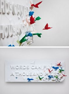 Words Can Fly: This 3D Typographic Poster made of folded paper was designed and constructed by Montreal-based designers Kyosuke Nishida, Brian Li and Dominic Liu for the Words Can Fly A Thousand Miles Project. Via their website:  This design was inspired by the Japanese traditional custom, Senbazuri, which means a group of a thousand origami cranes. It is customary to fold these cranes to wish someone luck.