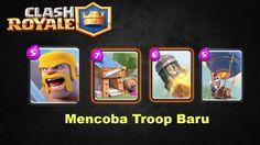 Clash Royale Eps 4 - Mencoba Troop Baru -