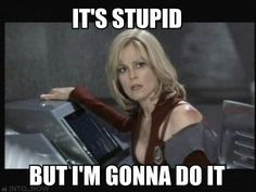 """How I feel when I """"like"""" something on Facebook.  (from the movie """"Galaxy Quest"""")"""