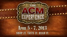 THE ACM EXPERIENCE will be held April 5-7, 2013 at The Orleans Hotel  Casino in Las Vegas. This three-day family-friendly event gives fans the ultimate country experience in one place. You can SHOP country at the free-to-the-public ACM EXPO---where there will be more than 150 unique vendors and interactive exhibits from across the nation. You can TASTE country as we celebrate all things country with food trucks and vendors from all over the country. And you can HEAR country at live free ...