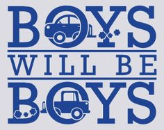 """Boys will Be Boys with Cars Wall Sticker Size: 23""""W x 19""""H (please let us no if you need a different size) This saying is perfect for a boy's bedroom or playroom. #boysbedroom #wallsticker"""