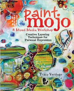 Paint Mojo - A Mixed-Media Workshop: Creative Layering Techniques for Personal Expression: Tracy Verdugo: 8601401444923: Amazon.com: Books
