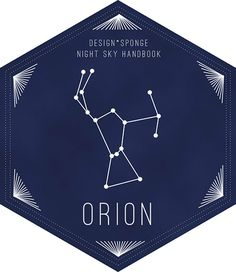 D*S Night Sky Handbook: Constellation: Orion - Main Stars: Betelgeuse, Rigel, Bellatrix, Mintaka, Alnilam, Alnitak, Saiph - Most Visible: January-March - Symbolism: The name Orion is derived from the mythological Greek hunter Orion.
