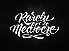 Rarely Mediocre by Dalibor Momcilovic