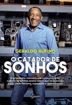 """""""O catador de sonhos"""" conta a história real de Geraldo Rufino, um grande empresário que iniciou a vida como catador de lixo. Veja a resenha aqui!"""