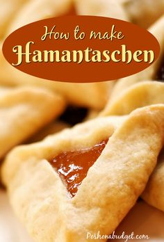How to make Hamantaschen-very popular this time of the year!