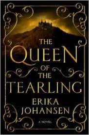 """""""The Queen of the Tearling"""" by Erika Johansen / FIC JOHANSEN [Jul 2014]"""
