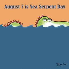 Try and keep your wits about you. Today is #SeaSerpentDay Sandra Boynton