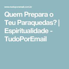 Quem Prepara o Teu Paraquedas? | Espiritualidade - TudoPorEmail