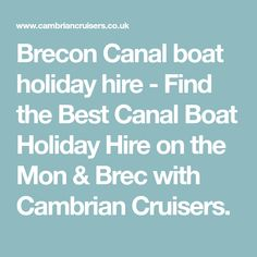 Brecon Canal boat holiday hire - Find the Best Canal Boat Holiday Hire on the Mon & Brec with Cambrian Cruisers.