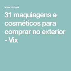 31 maquiagens e cosméticos para comprar no exterior - Vix