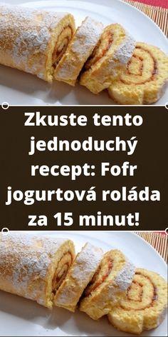 Zkuste tento jednoduchý recept: Fofr jogurtová roláda za 15 minut! Banana Bread, French Toast, Food And Drink, Keto, Baking, Breakfast, Cake, Desserts, Recipes
