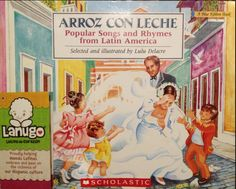 Arroz Con Leche: Popular Songs and Rhymes from Latin America, by Lulu Delacre | 10 Bilingual Books That Help Kids Learn Spanish