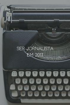 Não Digas Nada a Ninguém: Ser Jornalista em 2017