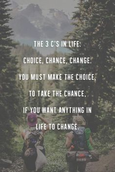 "22 Quotes About True Wisdom ""The 3 c's in life, choice, chance, change"" quotes and inspirational sayings The Words, Dream Quotes, Quotes To Live By, Quotes On Goals, Quotes On Motivation, Quotes On Dreams, Quotes On True Love, All About Me Quotes, Three Word Quotes"