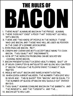 Funny pictures about The Rules of Bacon. Oh, and cool pics about The Rules of Bacon. Also, The Rules of Bacon photos. Prosciutto, Will Ferell, Catering, Two Kinds Of People, Thats The Way, Way Of Life, Real Life, My Guy, Make Me Happy