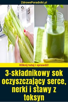 """3-składnikowy sok oczyszczający serce, nerki i stawy z toksyn "" Raw Food Recipes, Cholesterol, Celery, Smoothies, Food And Drink, Vegetables, Healthy, Fitness, Diet"