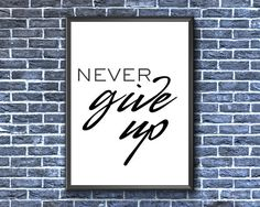 Never Give Up Print Never Give Up Wall Art Motivational Office Wall Art, Office Walls, Don't Give Up, Never Give Up, Etsy Handmade, Printable Wall Art, Art Boards, Canvas Wall Art, Motivational Quotes