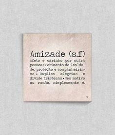 Poster Frase Significados - Amizade - Artista TopQuadros