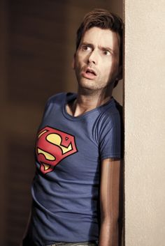 David Tennant. In a Superman shirt...Best of BOTH worlds Courtney!!!! lol Superman and Doctor Who