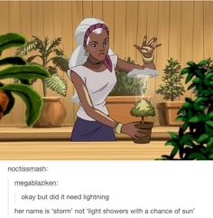X-men - Storm watering plants. - I find this far too funny.