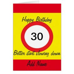 Age 30 Road Sign speed limit card, Add name front Greeting Card