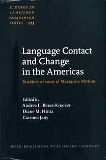Language contact and change in the Americas : studies in honor of Marianne…