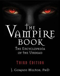 "Read ""The Vampire Book The Encyclopedia of the Undead"" by J Gordon Melton available from Rakuten Kobo. The Ultimate Collection of Vampire Facts and Fiction From Vlad the Impaler to Barnabas Collins to Edward Cullen to Dracu. Vampire Legends, Books To Read, My Books, Vampire Books, Great Books, Novels, This Book, Author, My Love"