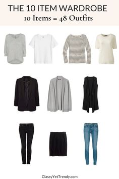 The 10 Item Wardrobe: 10 items = 48 outfits - Just a few tops, bottoms and layers, chosen in the right colors can yield many outfit possibilities. If your wardrobe has a white tee, white shirt, striped top, ivory sweater, blazer, cardigan, vest, jeans and a skirt, then you'll have many outfits.