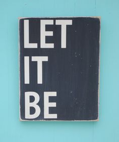 Let it Be!