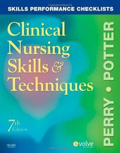 Skills Performance Checklists for Clinical Nursing Skills & Techniques, 7e by Anne Griffin Perry RN  EdD  FAAN. Save 16 Off!. $25.15. Edition - 7. Publisher: Mosby; 7 edition (May 11, 2009). Publication: May 11, 2009